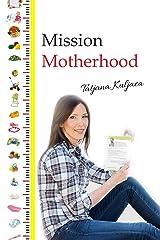 Mission Motherhood Kindle Edition
