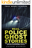 True Ghost Stories: Real Police Ghost Stories: True Tales of the Paranormal as Told by Cops and Other Law Enforcement Officials (English Edition)
