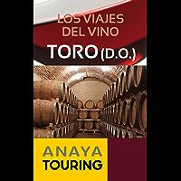 Los viajes del vino. Toro (Guías Touring) (Spanish Edition)