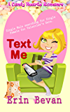 Text Me (A Candy Hearts Romance)