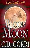Blood Moon: A Grazi Kelly Novel: Book 6 (Grazi Kelly Novel Series)