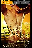 To Save A Mate: Somewhere, TX (VonBrandt Wolf Pack Book 1)