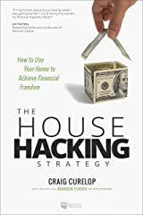 The House Hacking Strategy: How to Use Your Home to Achieve Financial Freedom Kindle Edition
