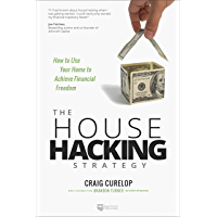 The House Hacking Strategy: How to Use Your Home to Achieve Financial Freedom (English Edition)