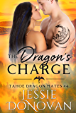 The Dragon's Charge (Tahoe Dragon Mates Book 4)