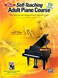 Alfred's Self-Teaching Adult Piano Course: The New, Easy and Fun Way to Teach Yourself to Play( Book & CD)