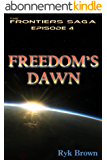 "Ep.#4 - ""Freedom's Dawn"" (The Frontiers Saga) (English Edition)"