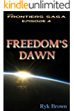 """Ep.#4 - """"Freedom's Dawn"""" (The Frontiers Saga)"""