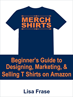 Design Your Own T Shirt And Sell It: How to Design and Sell T-shirts: Making Money with Design Your Own T rh:amazon.com,Design