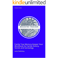 Ancestry Tracker: Family Tree Memory Keeper Your Workbook for Family History, Stories and Genealogy