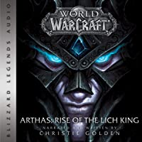 World of Warcraft: Arthas - Rise of the Lich King: World of Warcraft: Blizzard Legends