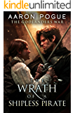 The Wrath of a Shipless Pirate (The Godlanders War Book 2)