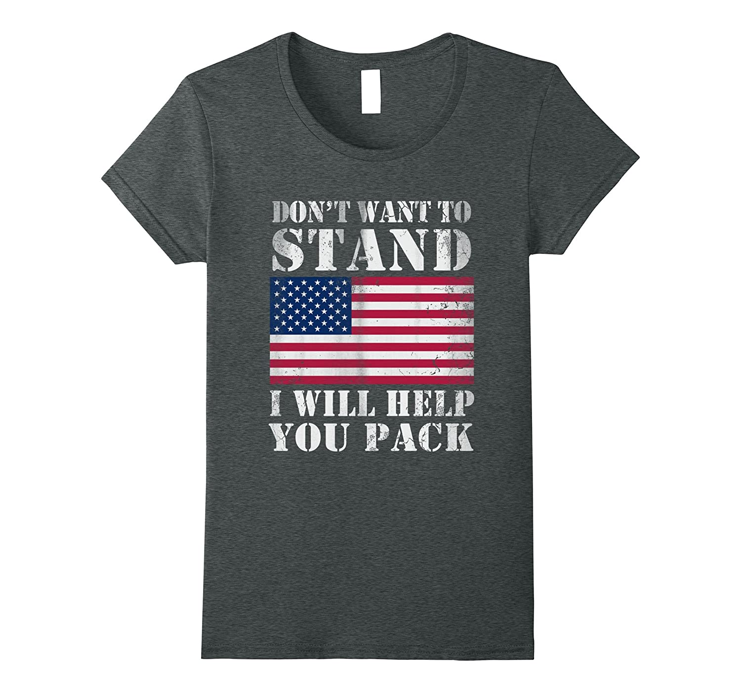 Dont Want To Stand I Will Help You Pack Shirt