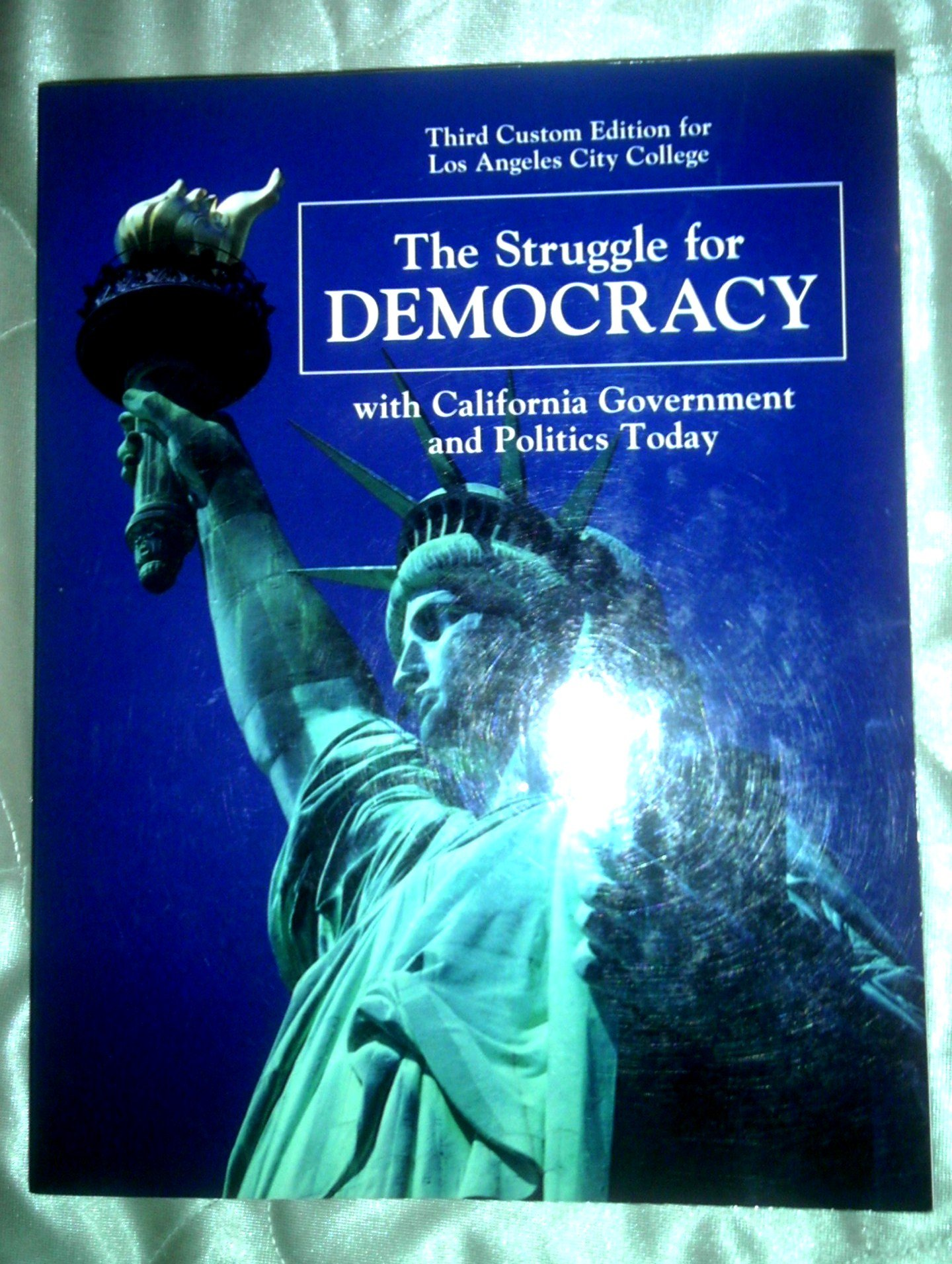The struggle for democracy with california government and politics the struggle for democracy with california government and politics today custom edition for los angeles city college los angeles city college fandeluxe Choice Image