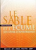 Le Sable et l'Écume : un livre d'aphorismes (La Petite Collection t. 314)