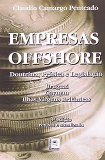 Empresas Offshore. Doutrina, Prática E Legislação