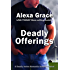 Deadly Offerings: Book One of the Deadly Series