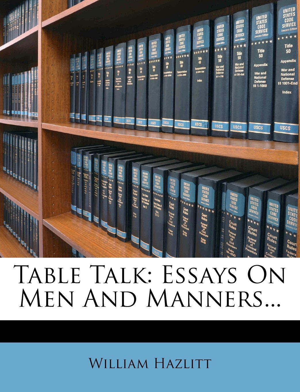 Table Talk: Essays On Men And Manners... ebook