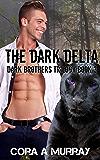 The Dark Delta (Dark Brothers Trilogy Book 3)