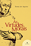 As Virtudes Morais: Quaestiones Disputatae De Virtutibus, quaestio 1 e 5