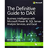 The Definitive Guide to DAX: Business Intelligence for Microsoft Power BI, SQL Server Analysis Services, and Excel Second Edi
