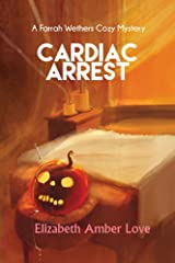 Cardiac Arrest: A Farrah Wethers Mystery (Book 1) (Farrah Wethers Mysteries) Kindle Edition