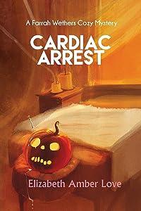 Cardiac Arrest: A Farrah Wethers Mystery (Book 1) (Farrah Wethers Mysteries)