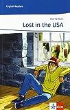 Lost in the USA: Englische Lektüre für das 3. Lernjahr (English Readers)