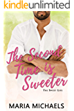 The Second time is Sweeter: A clean and wholesome second chance romance (The Sweet Life Book 6)