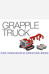 GRAPPLE TRUCK: THE YOSHIHITO'S CREATION BOOK Kindle Edition