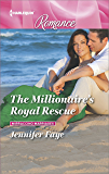The Millionaire's Royal Rescue (Mirraccino Marriages)