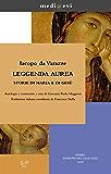 Leggenda aurea. Storie di Maria e di Gesù (medi@evi. digital medieval folders)
