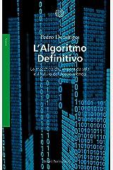 L'Algoritmo Definitivo: La macchina che impara da sola e il futuro del nostro mondo (Italian Edition) Kindle Edition