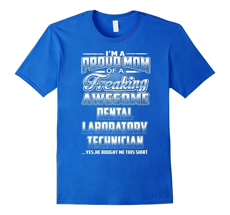 Dental Laboratory Technician Mom T-shirt-TH
