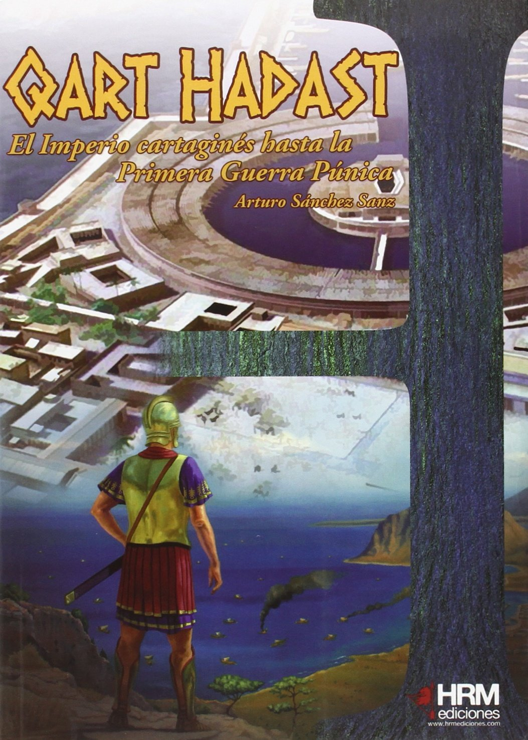 Qart Hadast: El imperio cartaginés hasta la Primera Guerra ...