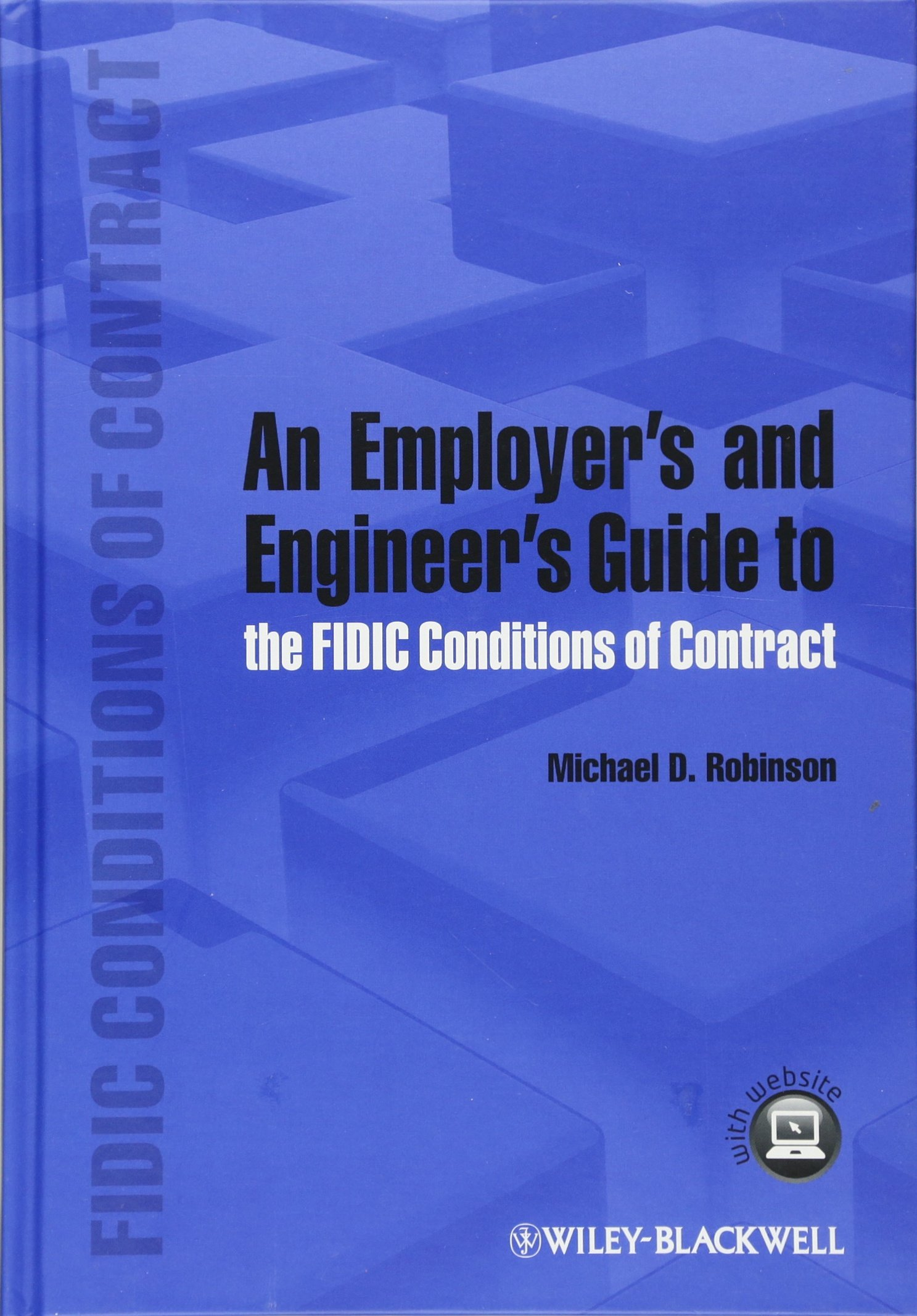 An Employer's and Engineer's Guide to the FIDIC Conditions of Contract:  Amazon.co.uk: Michael D. Robinson: 9781118385609: Books