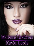 Madame Gretchen