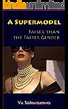 A Supermodel: Fairer than the Fairer Gender