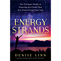 Energy Strands: The Ultimate Guide to Clearing the Cords That Are Constricting Your Life (English Edition)