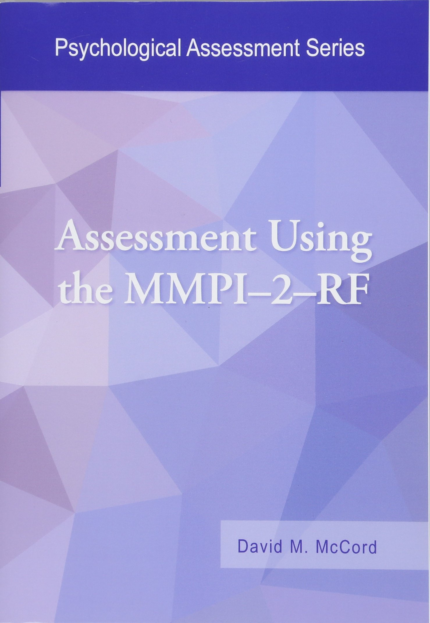 Buy Assessment Using The Mmpi 2 Rf Psychological Assessment Series Book Online At Low Prices In India Assessment Using The Mmpi 2 Rf Psychological Assessment Series Reviews Ratings Amazon In