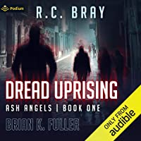 Dread Uprising: Ash Angels, Book 1