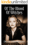 Of The Blood Of Witches: A Witch Hunt Novella (The Witch Hunt Series Book 3)