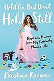 [Kristina Kuzmic ]-[Hold On, But Don't Hold Still]-[Hardcover]