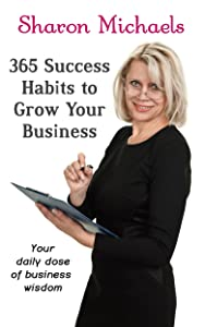365 Success Habits to Grow Your Business: Your daily dose of business wisdom