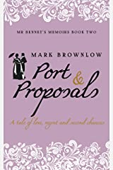 Port and Proposals (Mr Bennet's Memoirs) Kindle Edition