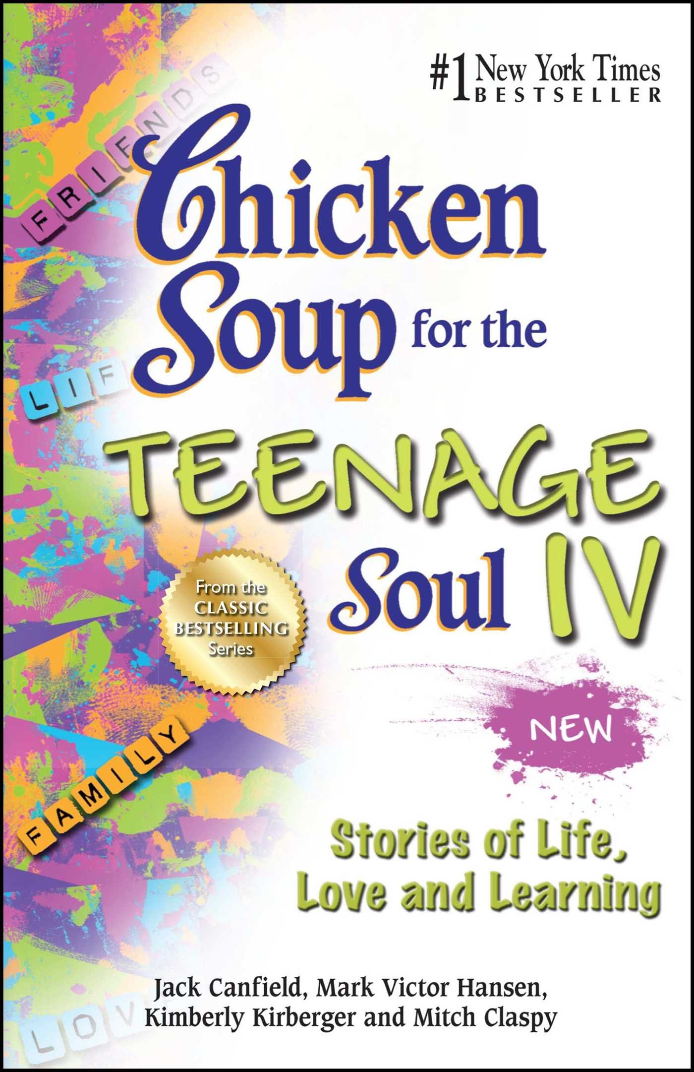Chicken Soup for the Teenage Soul IV: Stories of Life, Love and Learning (Chicken Soup for the Soul) pdf epub