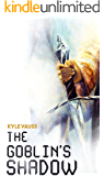 The Goblin's Shadow (A LitRPG Series)