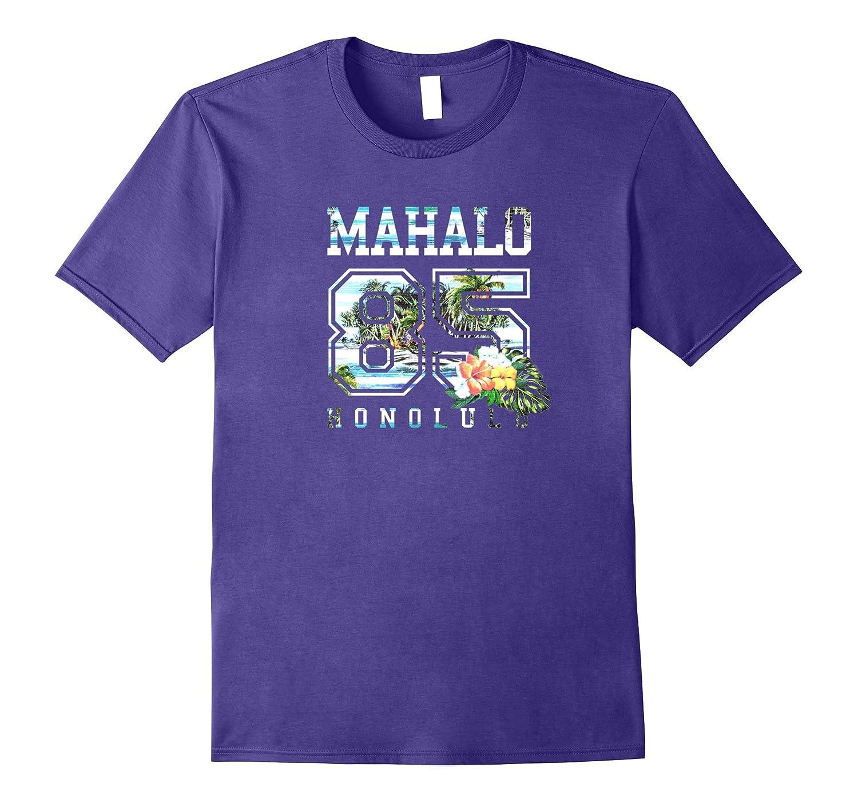 Mahalo Honolulu 85 Cool 80s vintage style Hawaiian T-Shirts-TH