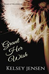 Grant Her Wish (Women of Willowbrook Book 2) Kindle Edition