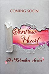 Relentless Heart (The Relentless Series Book 1) Kindle Edition